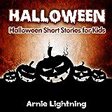 Halloween: Scary Halloween Stories for Kids (Halloween Series Book 6)