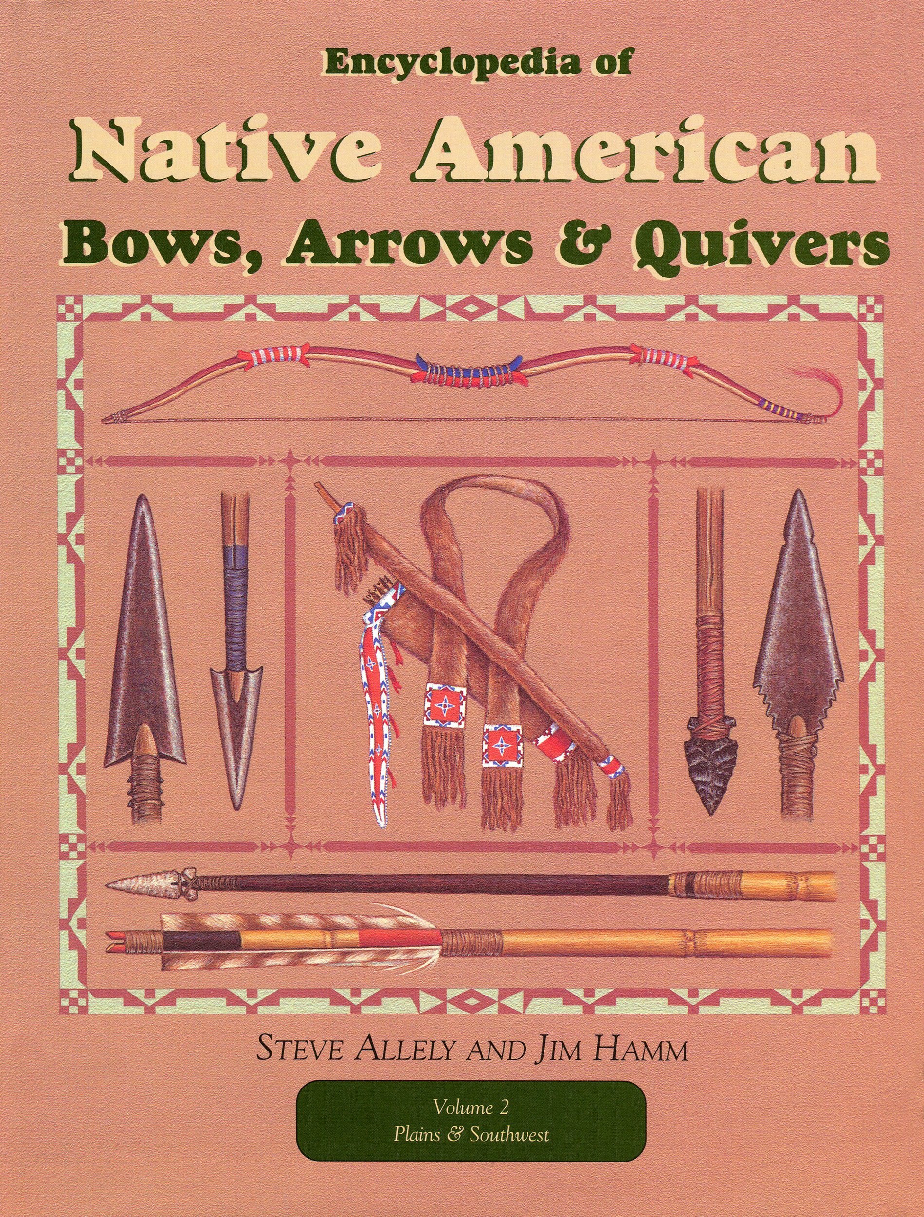 Encyclopedia of Native American Bows Arrows and Quivers Volume 2: Plains and Southwest (English Edition)