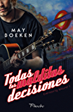 Todas las malditas decisiones: Everlasting Wound I (Spanish Edition)