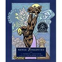 Never Forgotten (Junior Library Guild Selection)