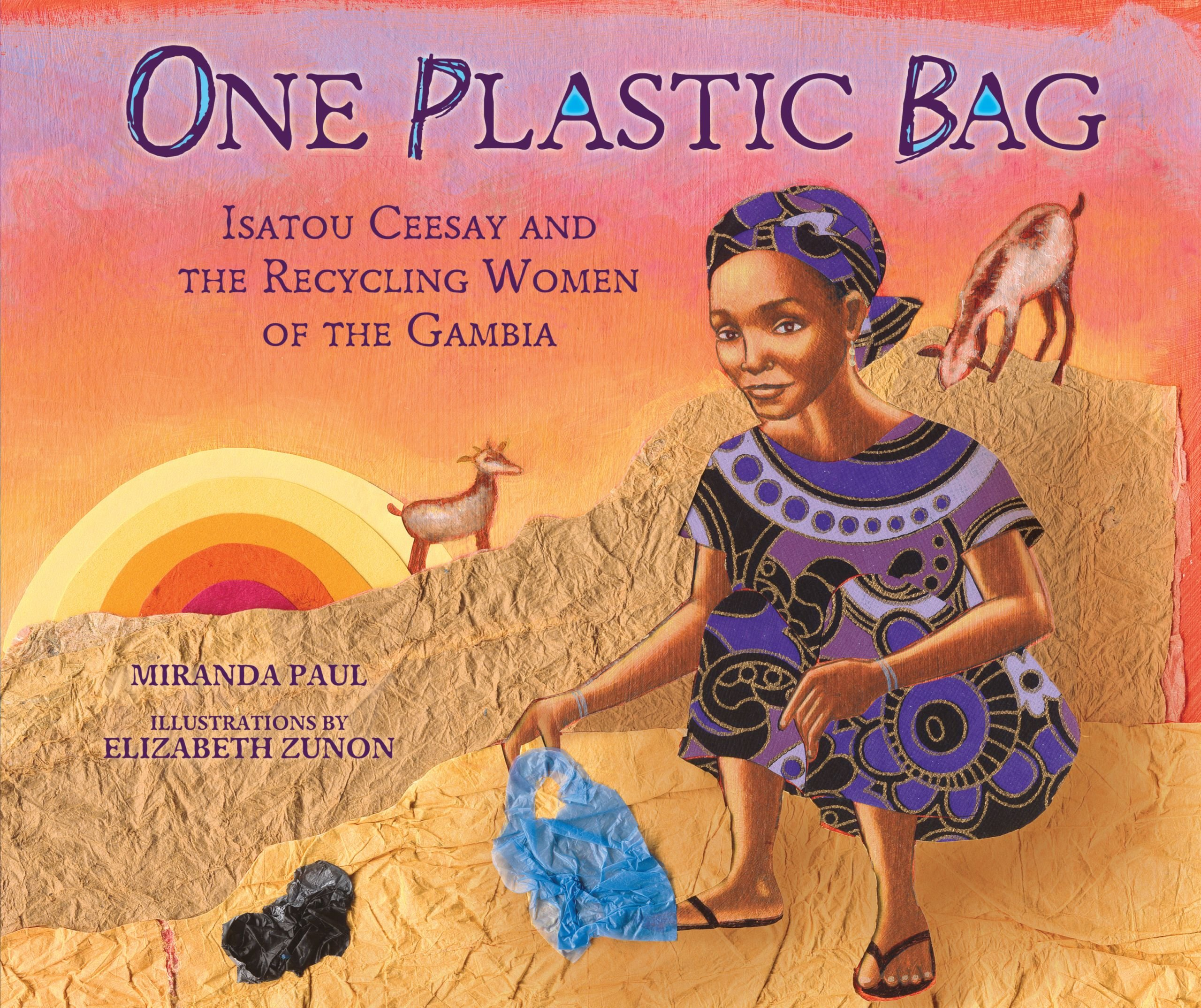 One Plastic Bag: Isatou Ceesay and the Recycling Women of the ...