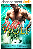 The HOT Wolf (Werewolves On HEAT Book 1) (English Edition)