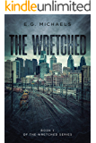 The Wretched: Book 1 of The Wretched Series