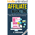 Affiliate Marketing: How To Make Money And Create an Income in: Online Marketing & Internet Marketing (Blog Promotion, Niche, Passive, Affiliate Business, ... Online Marketing For Beginners, Affiliates)
