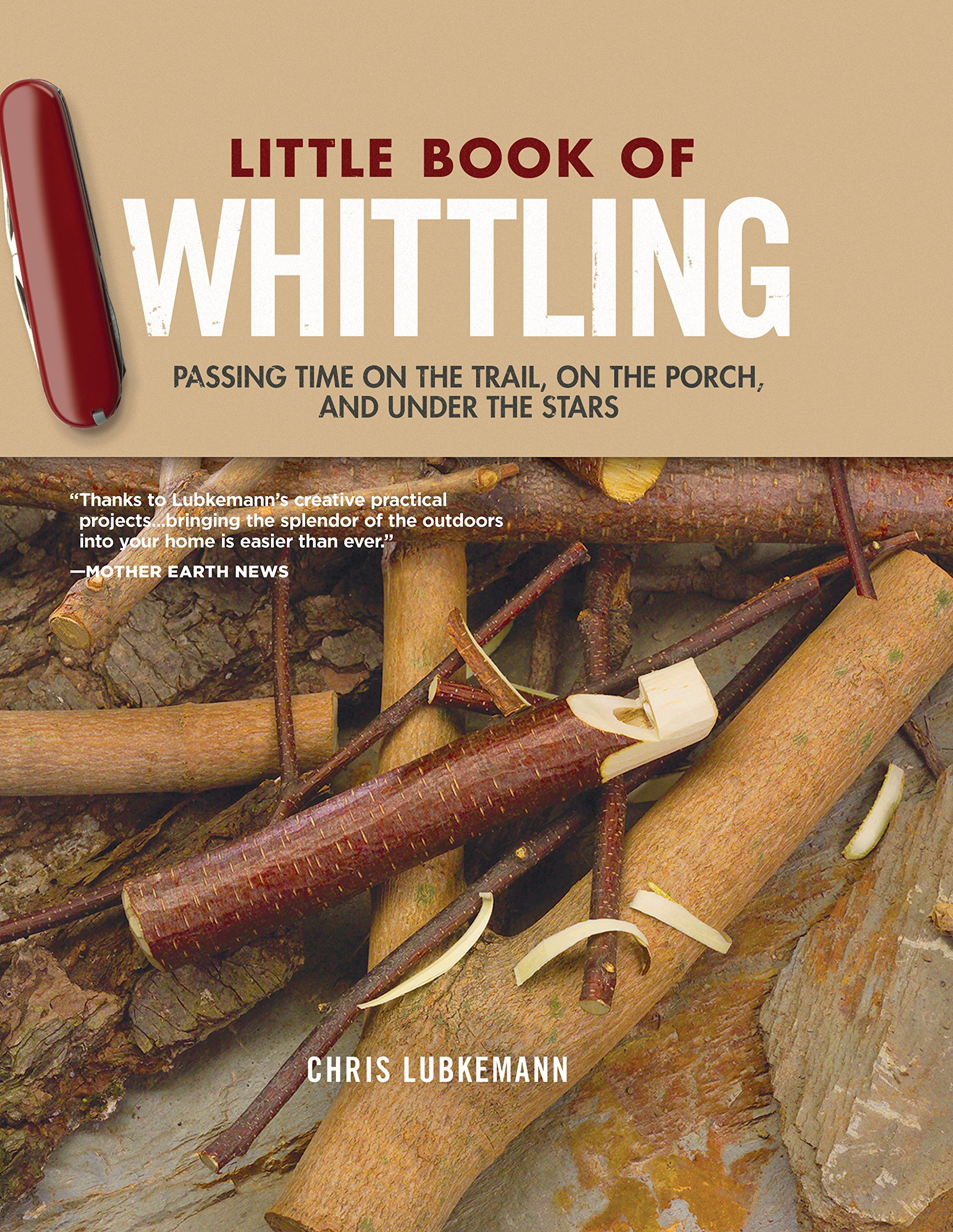 Read Online Little Book of Whittling, Gift Edition: Passing Time on the Trail, on the Porch, and Under the Stars (Fox Chapel Publishing) 18 Step-by-Step Projects Including Forks, Birds, Animals, Trees, & Flowers ebook