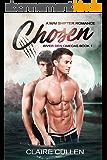 Chosen: A M/M Shifter Romance (River Den Omegas Book 1) (English Edition)