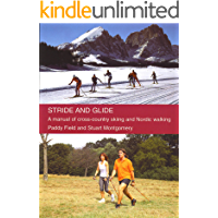Stride and Glide: A manual of cross-country skiing and Nordic walking