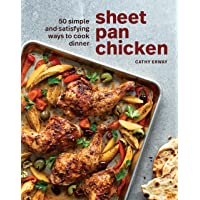 Sheet Pan Chicken: 50 Simple and Satisfying Ways to Cook Dinner