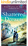 Shattered Dreams: Portraits in Blue - Book Two
