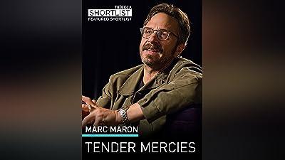 Marc Maron: Tender Mercies