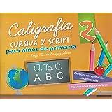 Caligrafia cursiva y script 2 para ninos de primaria (Spanish Edition)