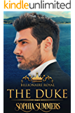 The Duke (Billionaire Royals Book 3)