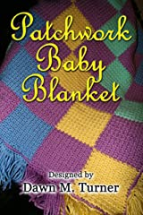 Patchwork Baby Blanket: Crochet Pattern Kindle Edition