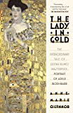 The Lady In Gold: The Extraordinary Tale of Gustave Klimt's Masterpiece, Portrait of Adele Bloch-Bauer (Vintage Books)