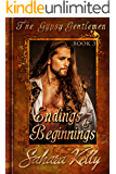 Endings and Beginnings: A Risqué Regency Romance (The Gypsy Gentlemen Book 3)