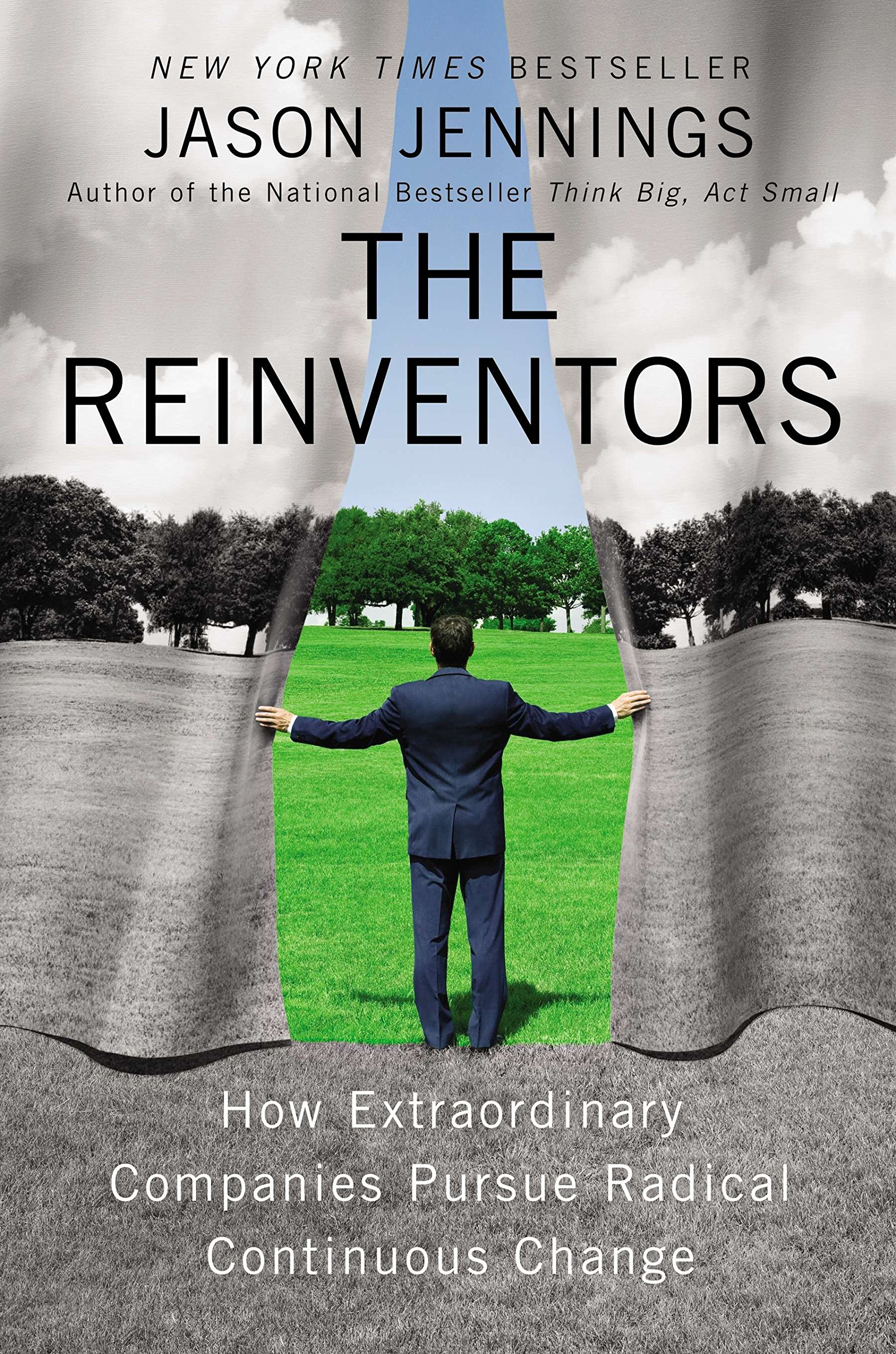 The Reinventors: How Extraordinary Companies Pursue Radical Continuous Change