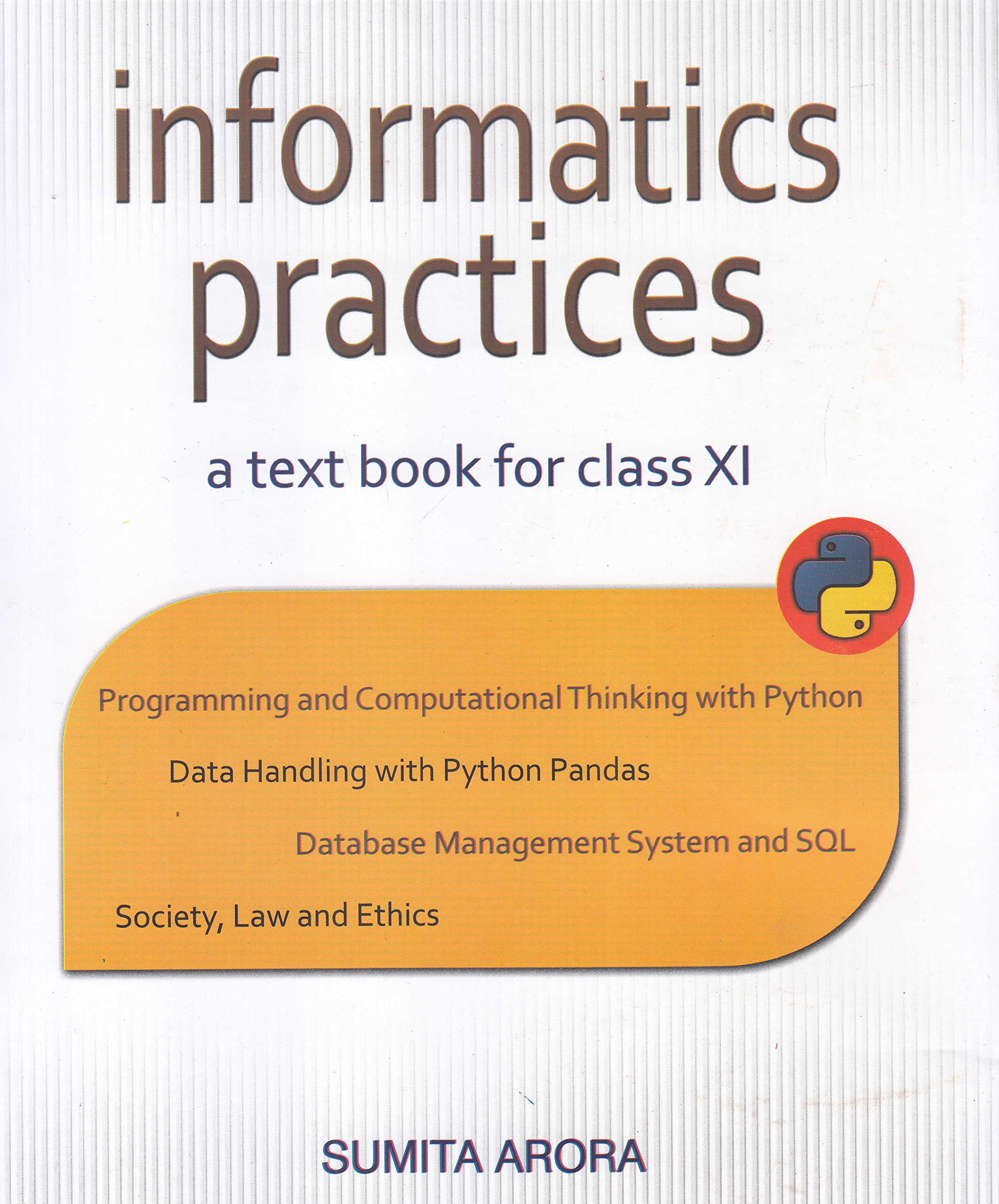 Buy Informatics Practices A Text Book for Class 11 (2018