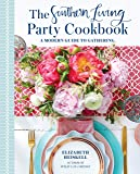 Southern Living Party Cookbook: A Modern Guide to Entertaining