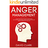 Anger Management: A Psychologist's Guide to Identifying and Controlling Anger - Master Your Emotions and Regain Control… book cover