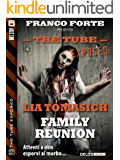 Family Reunion: 10 (The Tube Exposed)