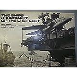 The Ships & Aircraft of the U.S. Fleet