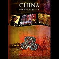 China, wie wir es sehen (German Edition)