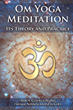 Om Yoga Meditation: Its Theory and Practice