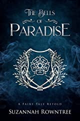 The Bells of Paradise (A Fairy Tale Retold) Kindle Edition