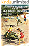 The Happy Hollisters and the Sea Turtle Mystery: (Volume 26)