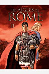 Les Aigles de Rome - Tome 2 - Livre II (French Edition) eBook Kindle