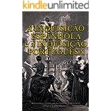 A Inquisição Espanhola e a Inquisição Portuguesa: A História e o Legado das Instituições Mais Infames da Igreja Católica Roma