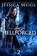 Hellforged (The Unnaturals Series Book 2) Kindle Edition