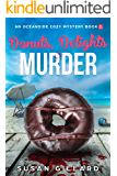 Donuts, Delights & Murder: An Oceanside Cozy Mystery - Book 1
