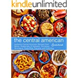 The Central American Cookbook: Authentic Central American Recipes from Belize, Guatemala, El Salvador, Honduras, Nicaragua, C