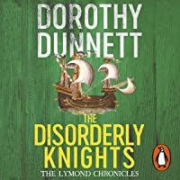 The Disorderly Knights: The Lymond Chronicles, Book 3