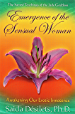 Emergence of the Sensual Woman: Awakening Our Erotic Innocence (English Edition)