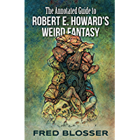 The Annotated Guide to Robert E. Howard's Weird Fantasy book cover