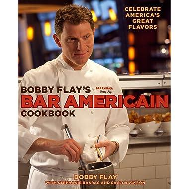 Bobby Flay's Bar Americain Cookbook: Celebrate America's Great Flavors