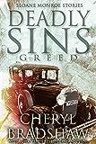 Deadly Sins: Greed (Sloane Monroe Stories Book 4)