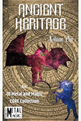 Ancient Heritage: An Of Metal and Magic Collection (Of Metal and Magic CORE Book 3) Kindle Edition