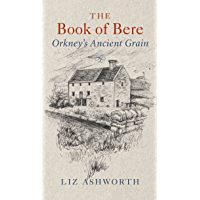 The Book of Bere: Orkney's Ancient Grain
