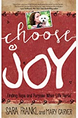 Choose Joy: Finding Hope and Purpose When Life Hurts (Devotional Inspiration) Kindle Edition