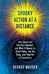 Spooky Action at a Distance: The Phenomenon That Reimagines Space and Time--and What It Means for Black Holes, the Big Bang, and Theories of Everything Kindle Edition