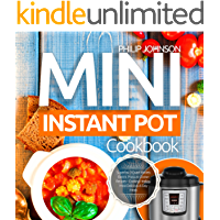 Mini Instant Pot Cookbook: Superfast 3-Quart Models Electric Pressure Cooker Recipes - Cooking Healthy, Most Delicious… book cover