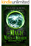The Magic Mines of Asharim (Brightmoon Book 4)