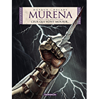 Murena - Tome 4 - Ceux qui vont mourir (French Edition)