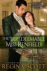 The Irredeemable Miss Renfield (Uncommon Courtships Book 3)