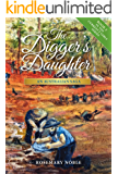 The Digger's Daughter: An Australian Saga (Currency Girls Book 2)