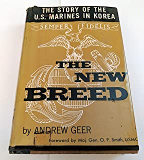 The New Breed: The Story of the US Marines in Korea, Geer, Andrew