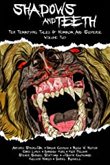 Shadows And Teeth, Volume 2: Ten Terrifying Tales Of Horror And Suspense Kindle Edition